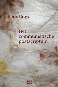 Boris Groys Het communistisch postscriptum
