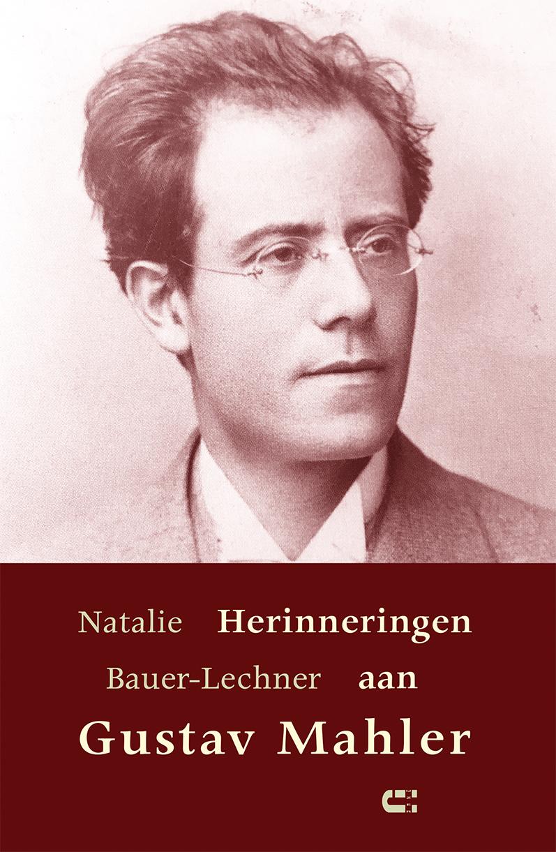 Herinneringen aan Gustav Mahler Natalie Bauer-Lechner
